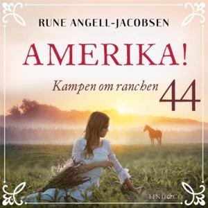 Kampen om ranchen (lydbok) av Rune Angell-Jac