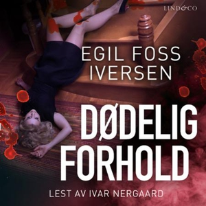 Dødelig forhold (lydbok) av Egil Foss Iversen