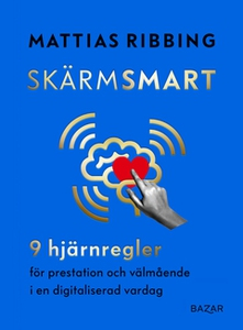 Skärmsmart (e-bok) av Mattias Ribbing