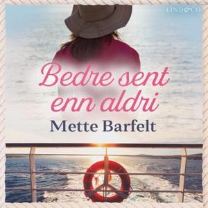 Bedre sent enn aldri (lydbok) av Mette Barfel
