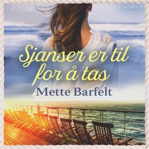 Sjanser er til for å tas (lydbok) av Mette Ba
