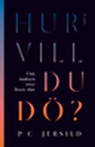 Hur vill du dö? (e-bok) av PC Jersild