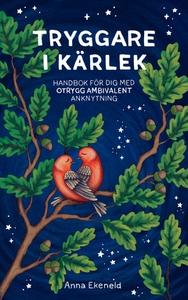 Tryggare i kärlek (e-bok) av Anna Ekeneld