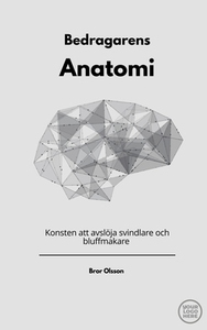 Bedragarens Anatomi (e-bok) av Bror William Ols