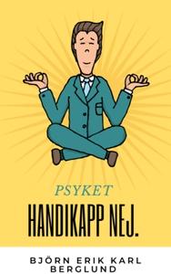 PSYKET handikapp nej. (e-bok) av Björn Erik Kar
