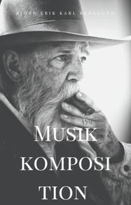 Musik komposition (e-bok) av Björn Erik Karl Be