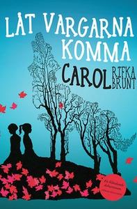 Låt vargarna komma (e-bok) av Carol Rifka Brunt