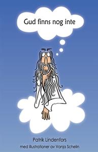 Gud finns nog inte (e-bok) av Patrik Lindenfors