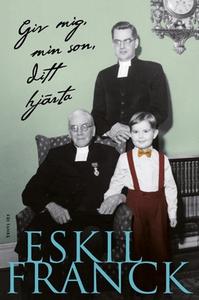 Giv mig, min son, ditt hjärta (e-bok) av Eskil