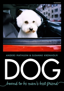 Dog – Bound to Be Man's Best Friend (e-bok) av
