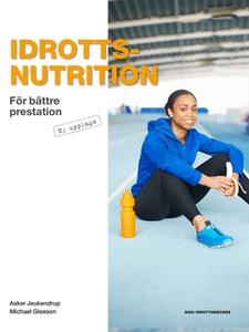 Idrottsnutrition (e-bok) av  Asker Jeukendrup &