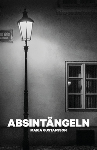 ABSINTÄNGELN (e-bok) av MARIA GUSTAFSSON, Maria