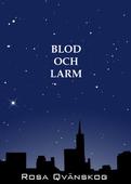 Blod och larm