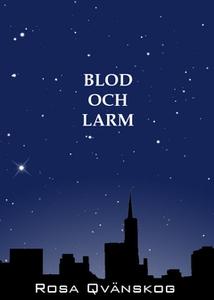 Blod och larm (e-bok) av Rosa Qvänskog, Rosa Ju