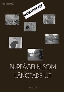 Burfågeln som längtade ut (e-bok) av Ulf Dikton