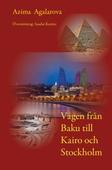 Vägen från Baku till Kairo och Stockholm