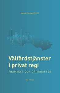 Välfärdstjänster i privat regi: framväxt och dr