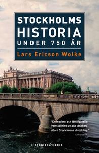 Stockholms historia under 750 år (e-bok) av Lar