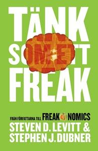 Tänk som ett Freak (e-bok) av Steven D Levitt,