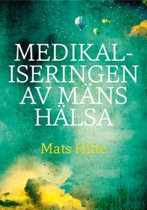 Medikaliseringen av mäns hälsa (e-bok) av Mats