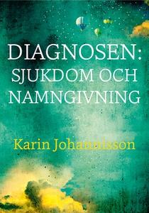 Diagnosen: sjukdom och namngivning (e-bok) av K