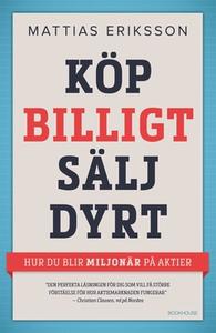 Köp billigt – sälj dyrt (e-bok) av Mattias Erik