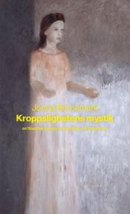Kroppslighetens mystik (e-bok) av Jonna Bornema