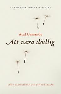 Att vara dödlig (e-bok) av Atul Gawande