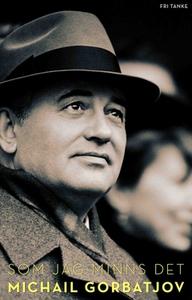 Som jag minns det (e-bok) av Michail Gorbatjov