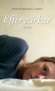 Eftervärkar (e-bok) av Josefin Branzell Hertz,