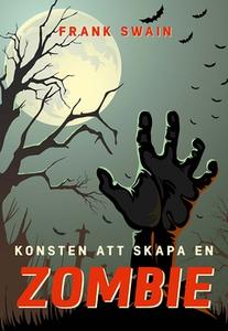 Konsten att skapa en zombie (e-bok) av  Frank S