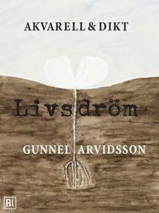 Livsdröm - Akvarell och dikt (e-bok) av Gunnel
