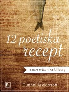 12 poetiska recept (e-bok) av Gunnel Arvidsson