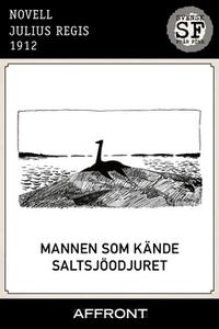 Mannen som kände Saltsjöodjuret (e-bok) av Juli