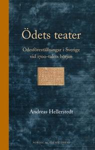 Ödets teater (e-bok) av Andreas Hellerstedt