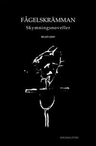Fågelskrämman (e-bok) av Melker Garay