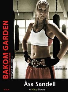 Bakom garden (e-bok) av Åsa Sandell