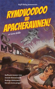 Rymdvoodoo vid Apacheravinen! (e-bok) av Love K