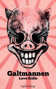Galtmannen (nyutgåva) (e-bok) av Love Kölle