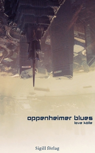 Oppenheimer Blues (e-bok) av Love Kölle