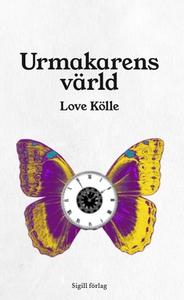 Urmakarens värld (e-bok) av Love Kölle