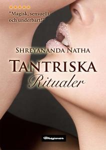 Tantriska ritualer (e-bok) av Shreyananda Natha