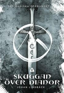 Skuggan över Dianor (e-bok) av Johan Lindbäck