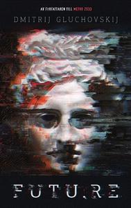 Future (e-bok) av Dmitrij Gluchovskij