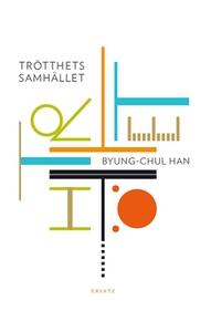 Trötthetssamhället (e-bok) av Byung-Chul Han