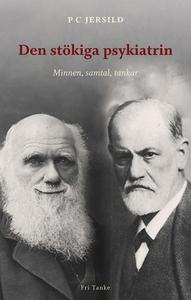 Den stökiga psykiatrin (e-bok) av PC Jersild, P