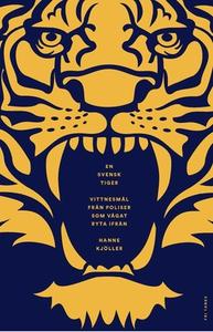 En svensk tiger (e-bok) av Hanne Kjöller