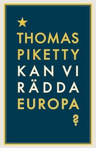 Kan vi rädda Europa? (e-bok) av Thomas Piketty