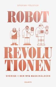 Robotrevolutionen (e-bok) av Stefan Fölster