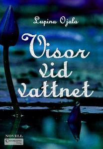 Visor vid vattnet (e-bok) av Lupina Ojala